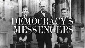 Democracy's Messengers